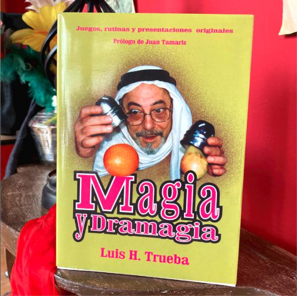 Magia y Dramagia Luis H. Trueba - Magia Cadabra