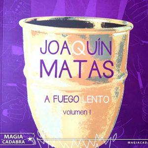 A fuego lento – Joaquín Matas